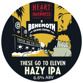 These Go To Eleven - Hazy IPA (NZ brewed) tap badge